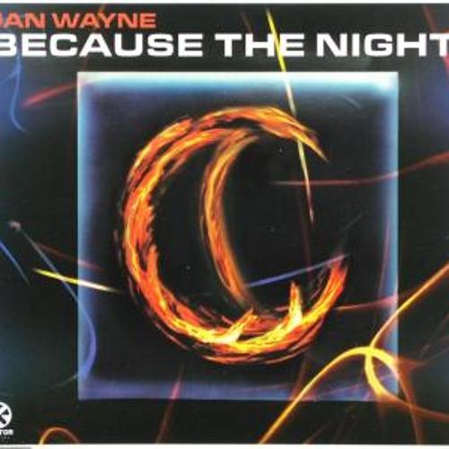 Jan Wayne - Because The Night ( Bentech Bootleg )
