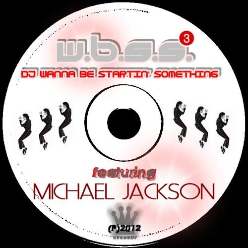 NEVERLAND (BACKING FOR) -  DJ WANNA BE STARTIN' SOMETHING FT. MICHAEL JACKSON (VOCAL MIX)