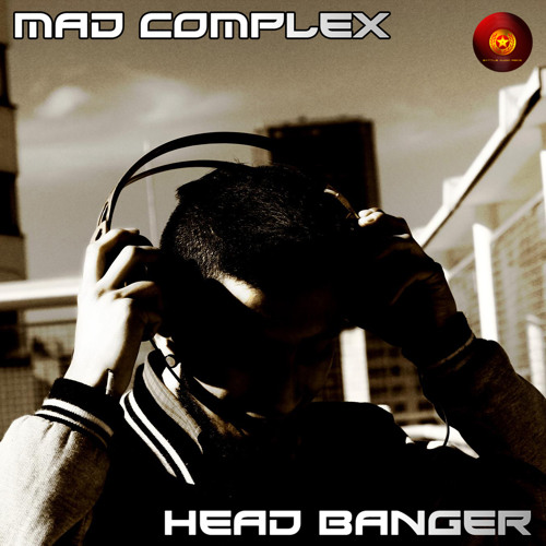 MAD COMPLEX  - Head Banger [BATAU001]