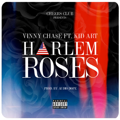 Vinny Cha$e feat. Kid Art - Harlem Roses (Produced by Audio Dope)