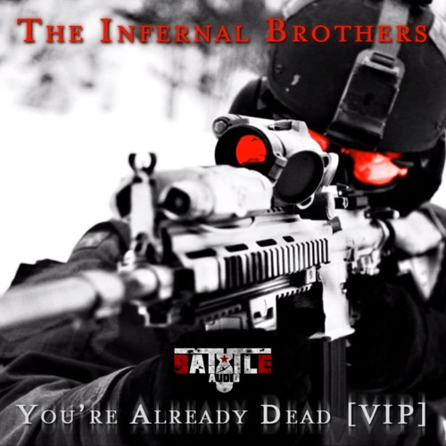 The Infernal Brothers - You're Already Dead (VIP) [BATAU005]