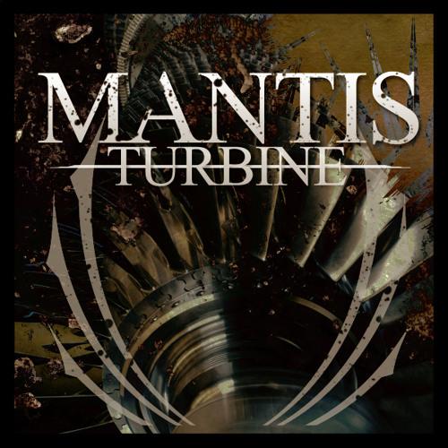 Mantis - Turbine [CLIP]