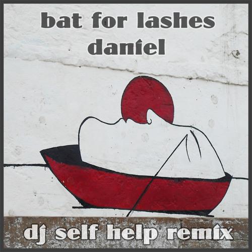 Bat for lashes-Daniel (self help remix) (grown-up version)