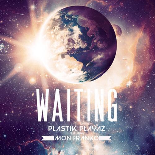 Plastik Playas feat. Mon Franko - Waiting (Xavier Santos Remix) [OUT NOW]