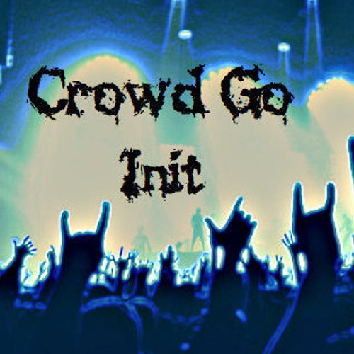 Crowd Go by Init