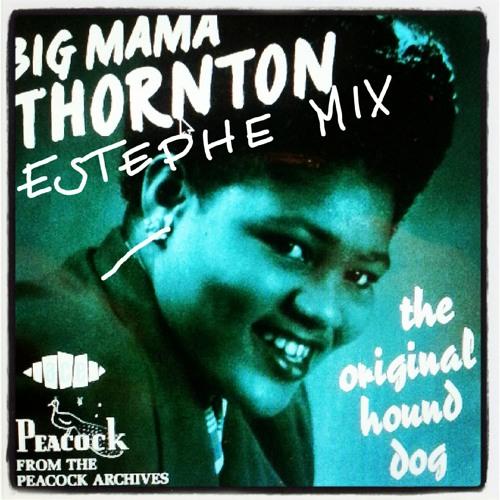 "Big Mama Thornton ★ Hound Dog ★ ""Power Mix"" by Estèphe ★ Soon On 12"""