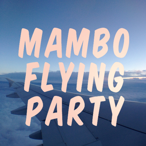 Mambo Flying Party