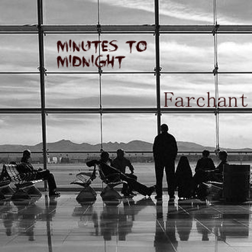 Minutes To Midnight - Farchant (Original Mix)