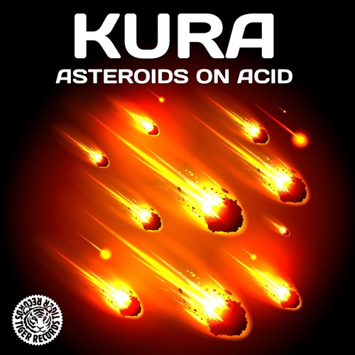 KURA - Asteroids on Acid (Tiger Records) OUT 21.11.2012 @ beatport