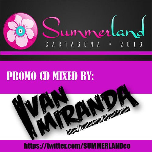 Summerland Cartagena 2013 PROMO CD - Mixed By Ivan Miranda