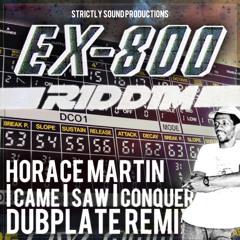 HORACE MARTIN - I came I saw I conquer dubplate (EX800 RMX)