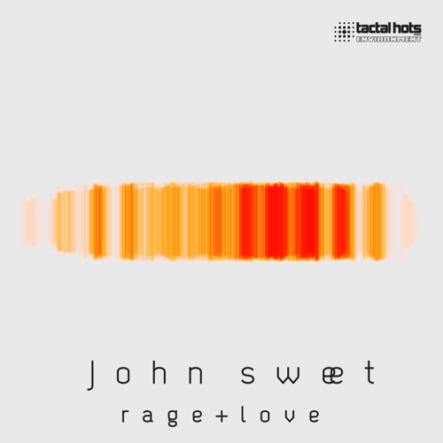 John Sweet - Rage and Love (Snippet)