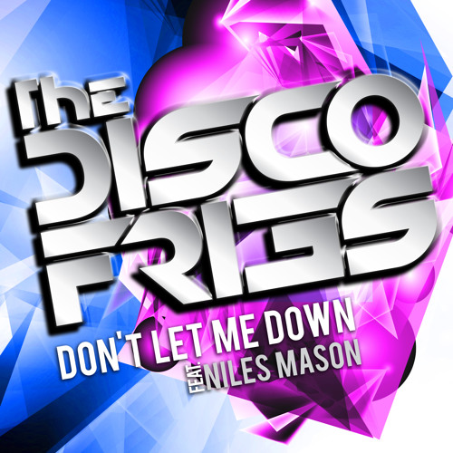 Disco Fries ft. Niles Mason - Don't Let Me Down