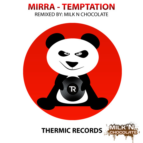 [OUT NOW] Mirra - Temptation (Milk 'N Chocolate Remix) || THERMIC RECORDS ||
