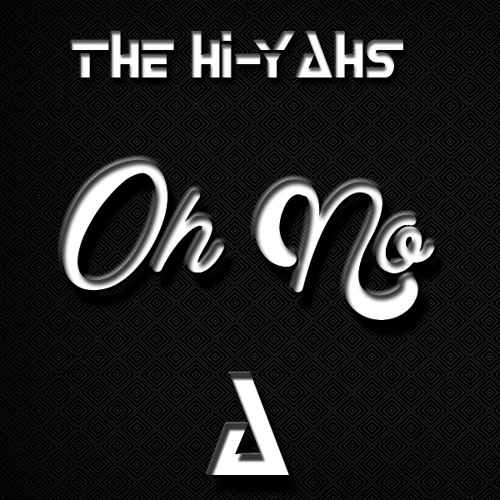 The Hi-Yahs - Oh No (Original Mix)