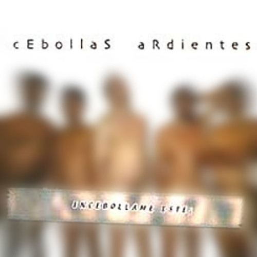 Cebollas Ardientes - Tell Me What You Want 2001