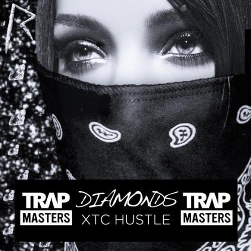 Rihanna - Diamonds (Trapmasters XTC Hustle) FREE D/L !!