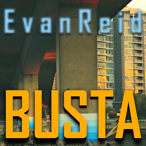 Evan Reid - Busta