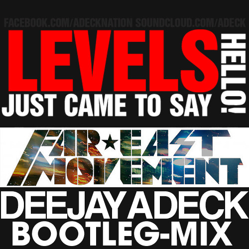 Deejay Adeck - Levels Just Came To Say Hello (Bootleg-Mix)