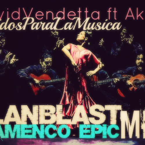 [FreeMediafire]Unidos Para La Musica - David Vendetta ft Akram (AlanBlast Flamenco Epic)Extended Mix