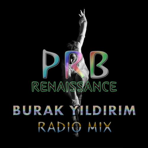 Prb - Renaissance [Burak YILDIRIM Radio Mix]