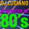 80 Minutes Of '80s Mix