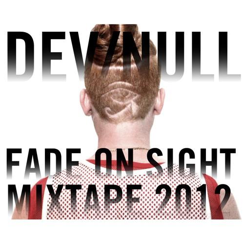 DevNull - Fade On Sight Mix 2012 Part 2