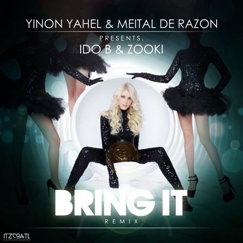 Bring It (Ido B & Zooki Remix) [Yinon Yahel & Meital De Razon]