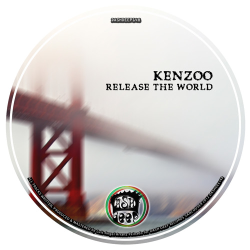 [DASHDEEP148] Kenzoo - Release the World *** OUT NOW ***