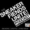 Sneaker Fiends Unite Podcast Episode 1 Powered by Sneakertube.tv