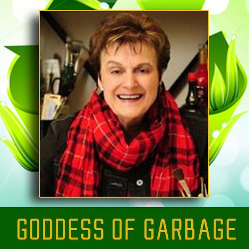 """""""Goddess of Garbage"""" - Carol A. Tanzi"""