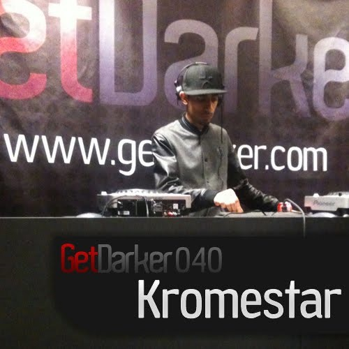 Kromestar - GetDarkerTV 040 (1 April 2010)