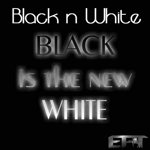 Black N White - Black is the new white (BeatGnosis Intro Mix) - Preview