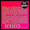 Sam and the Womp - Bom Bom (K1KO REMIX)