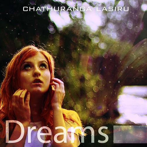 """Dreams"" by Chathuranga Lasiru"