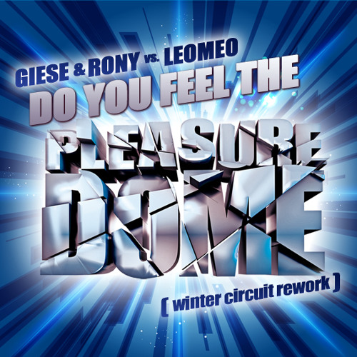 GIESE & RONY vs. LEOMEO - DO YOU FEEL THE PLEASUREDOME (Winter Circuit Rework) PREVIEW