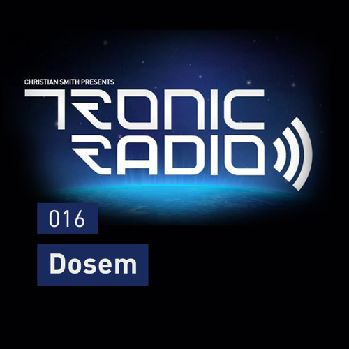 Tronic Podcast 016 with Dosem