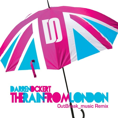 Darren Ockert - Rain from London (OutBreak_music Official Rmx)