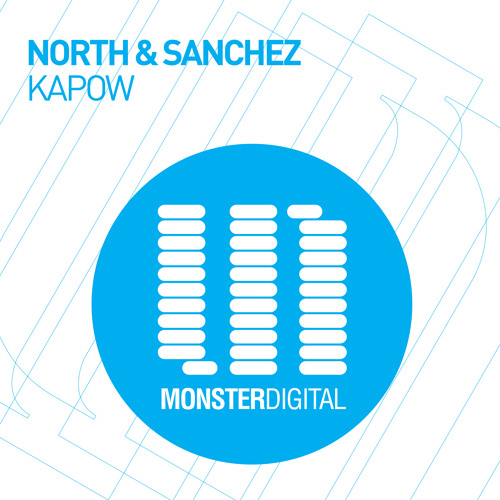 North & Sanchez - Kapow (Original Mix)