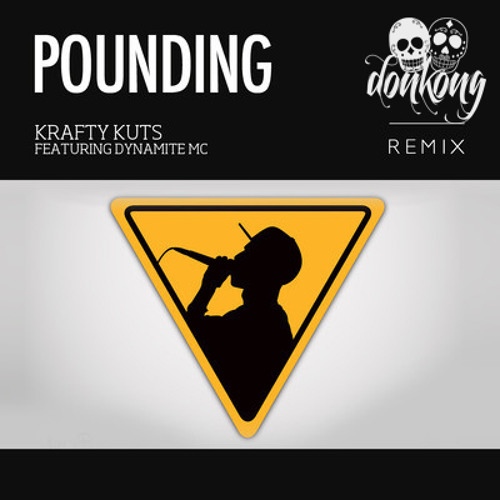 Krafty Kuts - Pounding ft Dynamite MC (DONKONG RMX) FREE DL IN DESCRIPTION