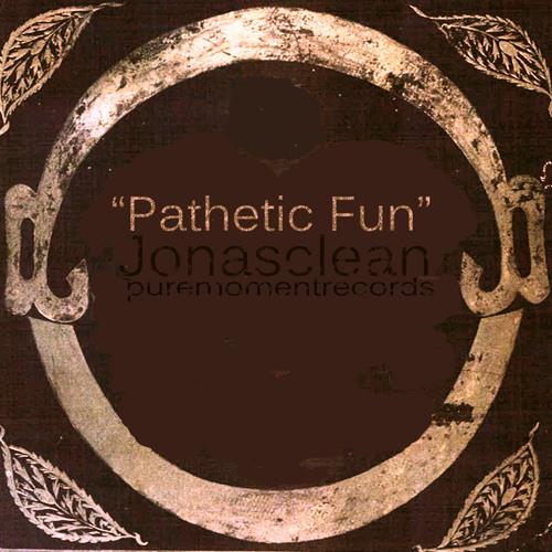 Jonasclean - Pathetic Fun (( Preview)) [November 19, 2012]
