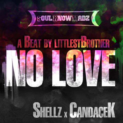 CandaceK & Shellz- No Love (a beat by littlestBrother)