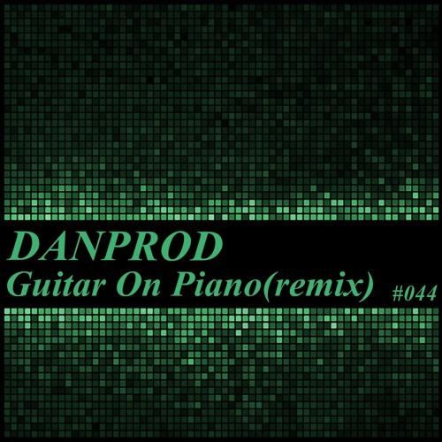 ¡¡Promo!!Danprod-Guitar on piano(DanprodRemix)-Danproducciones