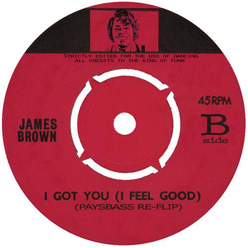 James Brown - I Got You (PaysBass Re-Flip) B side