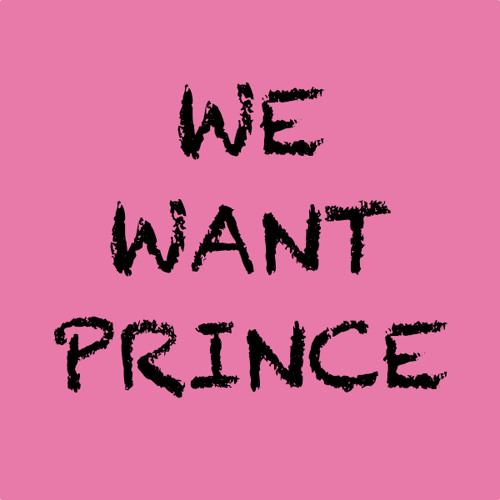 We Want Prince