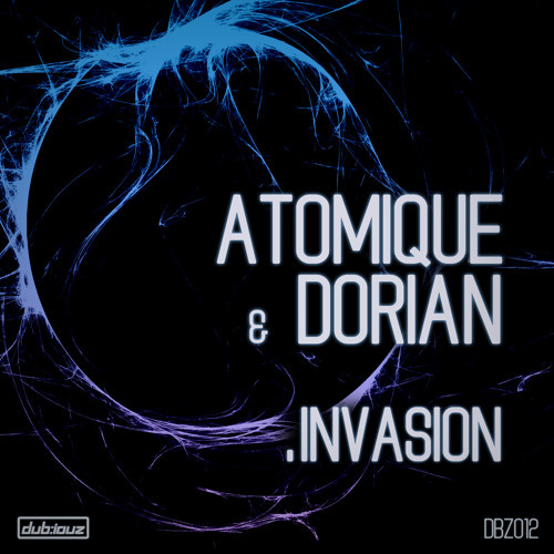 Atomique & Dorian - Invasion