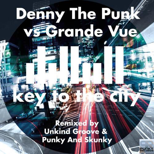Denny The Punk Vs Grande Vue - Key To The City (Original Mix)