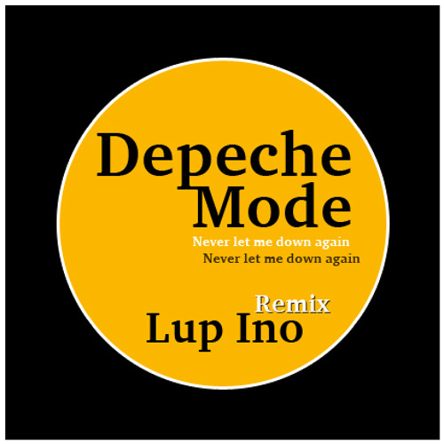 Depeche mode - Never let me down again (Lup Ino Rmx) --- Free 50 DL ---