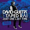 David Guetta ft. Taped Rai - Just One Last Time (Tiësto Remix)