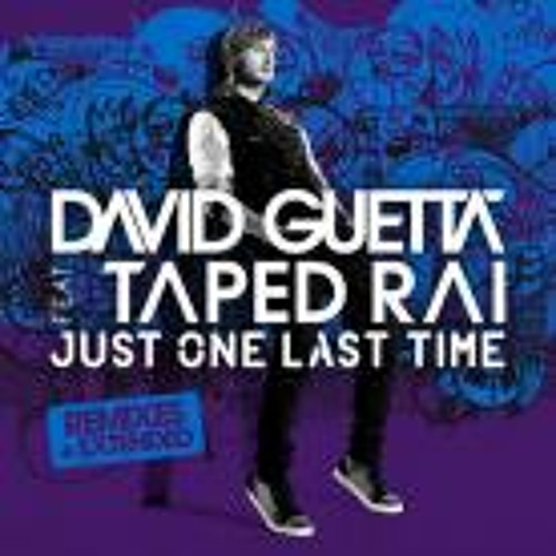 David Guetta ft. Taped Rai - Just One Last Time (Original Mix)